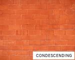 CONDESCENDING anagram