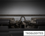 TROGLODYTES anagram